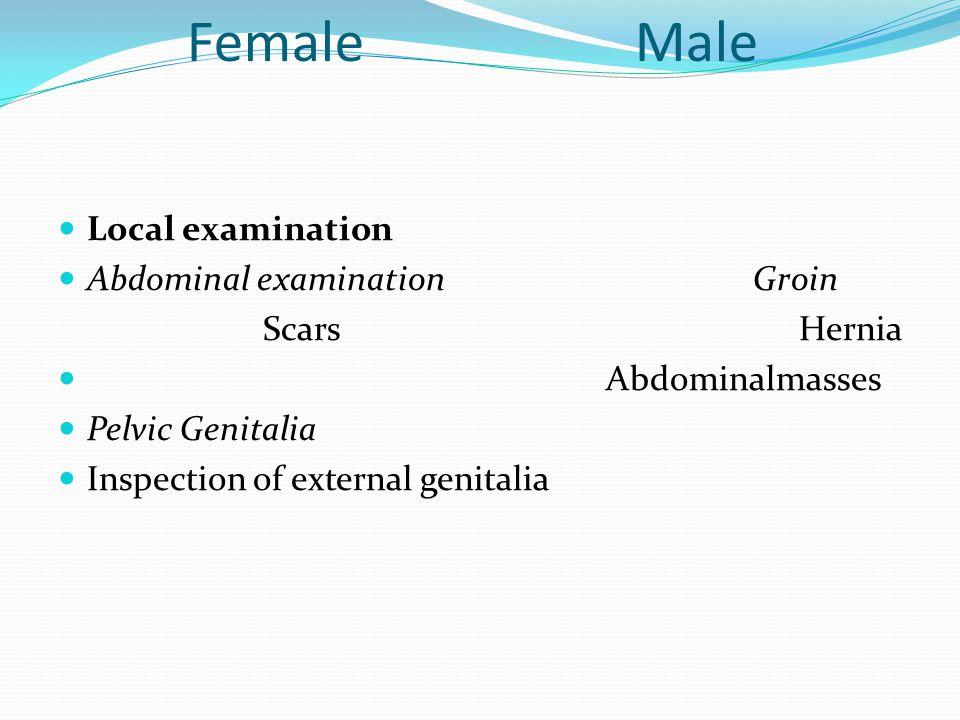 Female Male Local examination Abdominal examination Groin Scars Hernia