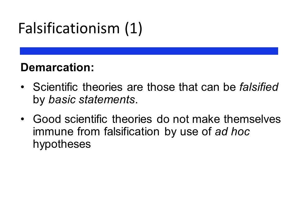 Falsificationism (1) Demarcation: