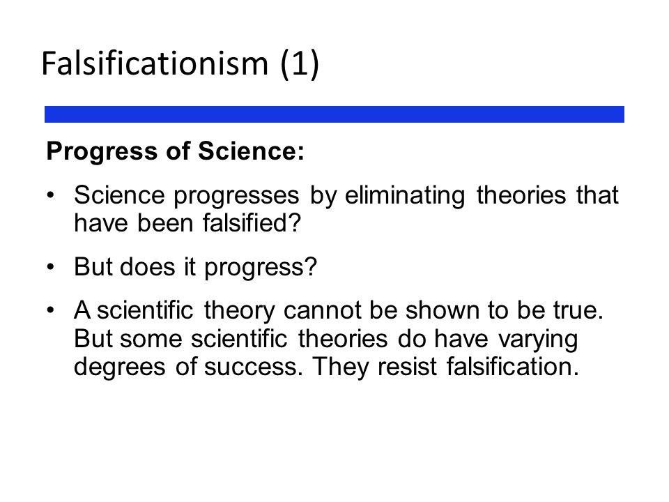 Falsificationism (1) Progress of Science:
