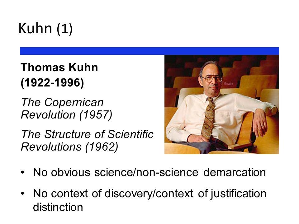 Kuhn (1) Thomas Kuhn (1922-1996) The Copernican Revolution (1957)