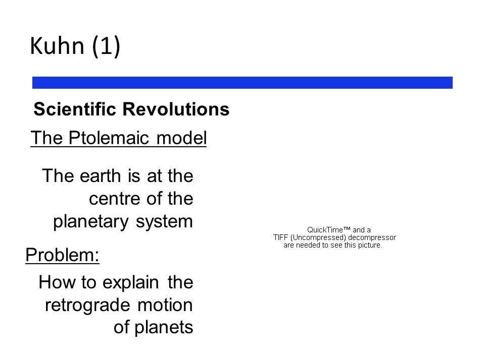 Kuhn (1) Scientific Revolutions The Ptolemaic model