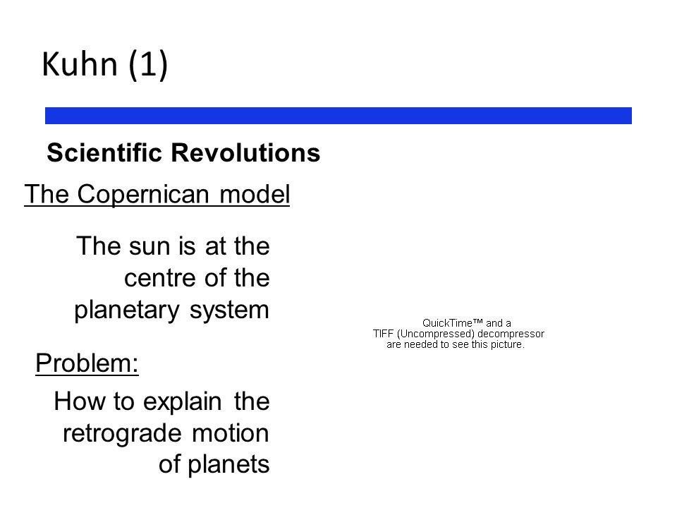 Kuhn (1) Scientific Revolutions The Copernican model