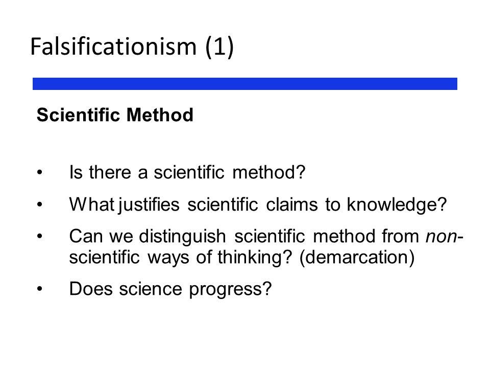 Falsificationism (1) Scientific Method Is there a scientific method