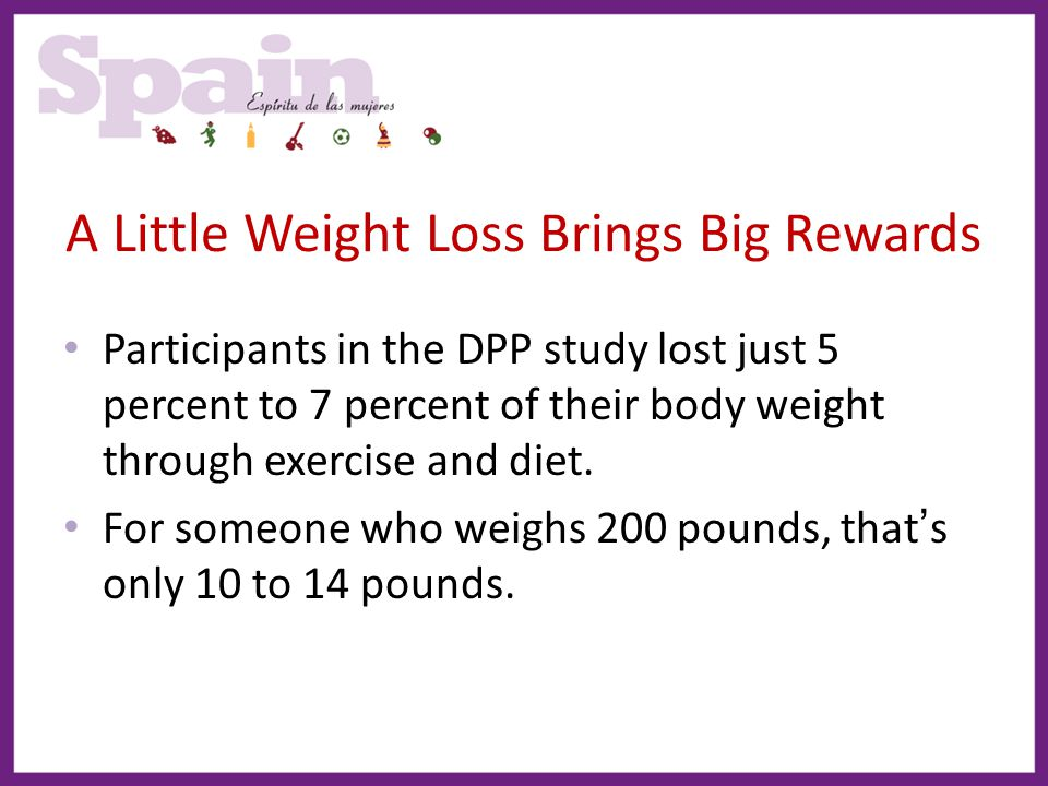 A Little Weight Loss Brings Big Rewards