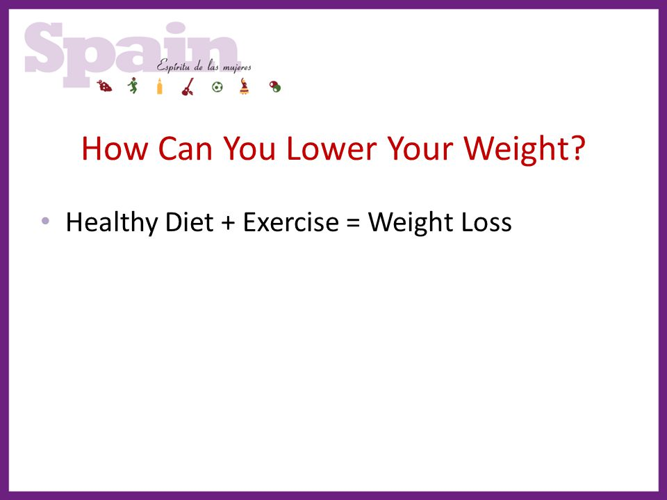 How Can You Lower Your Weight