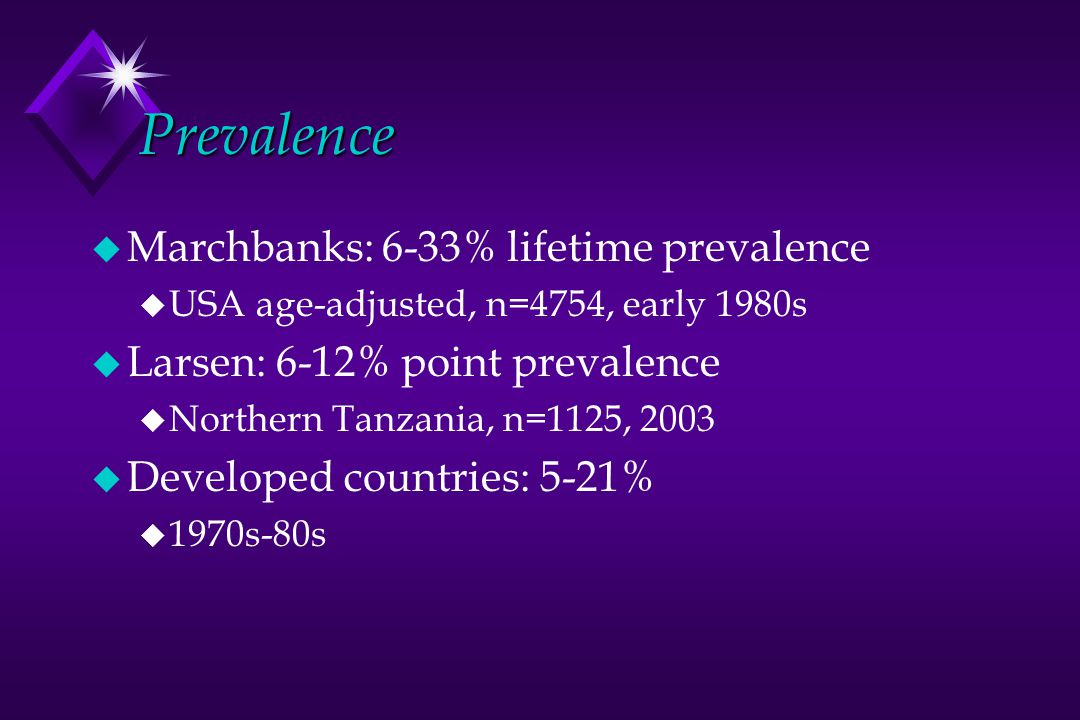Prevalence Marchbanks: 6-33% lifetime prevalence