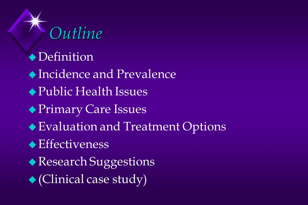 Outline Definition Incidence and Prevalence Public Health Issues