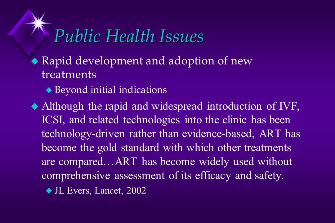 Public Health Issues Rapid development and adoption of new treatments