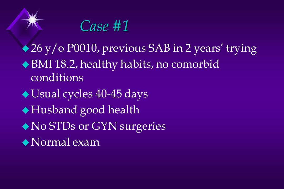 Case #1 26 y/o P0010, previous SAB in 2 years' trying