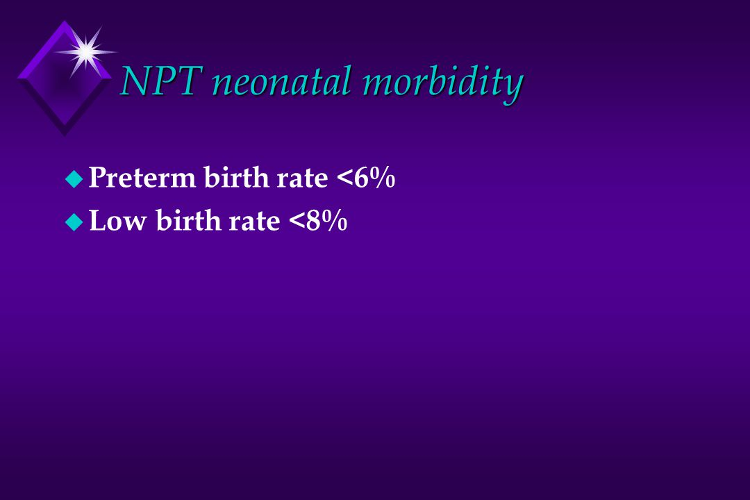 NPT neonatal morbidity