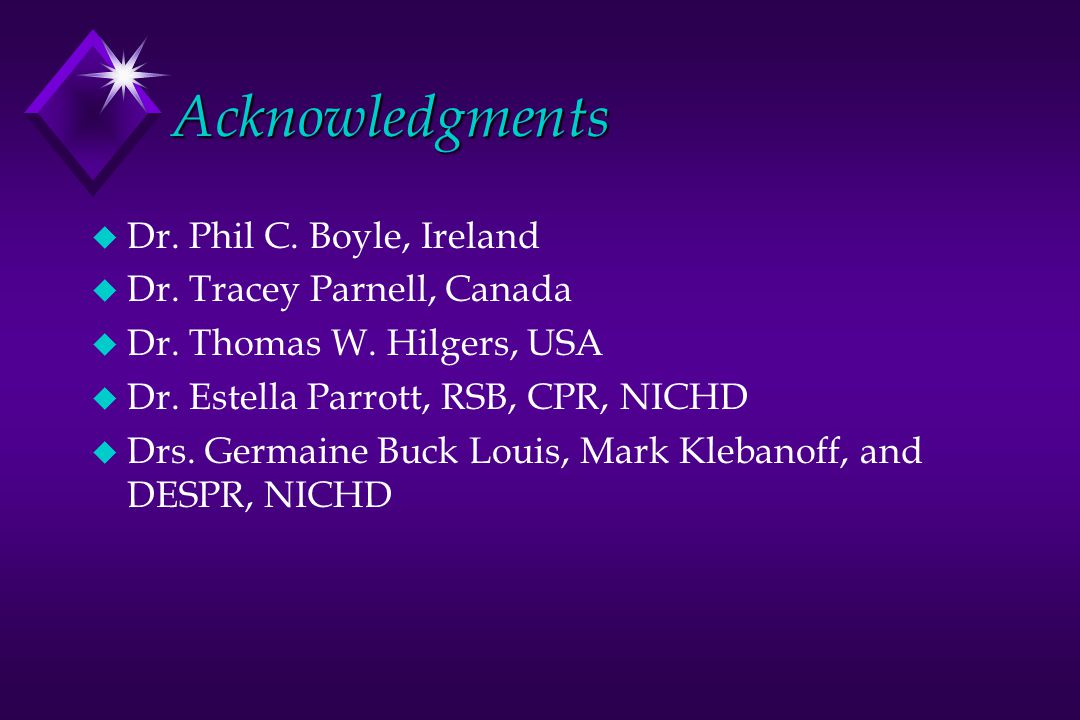 Acknowledgments Dr. Phil C. Boyle, Ireland Dr. Tracey Parnell, Canada
