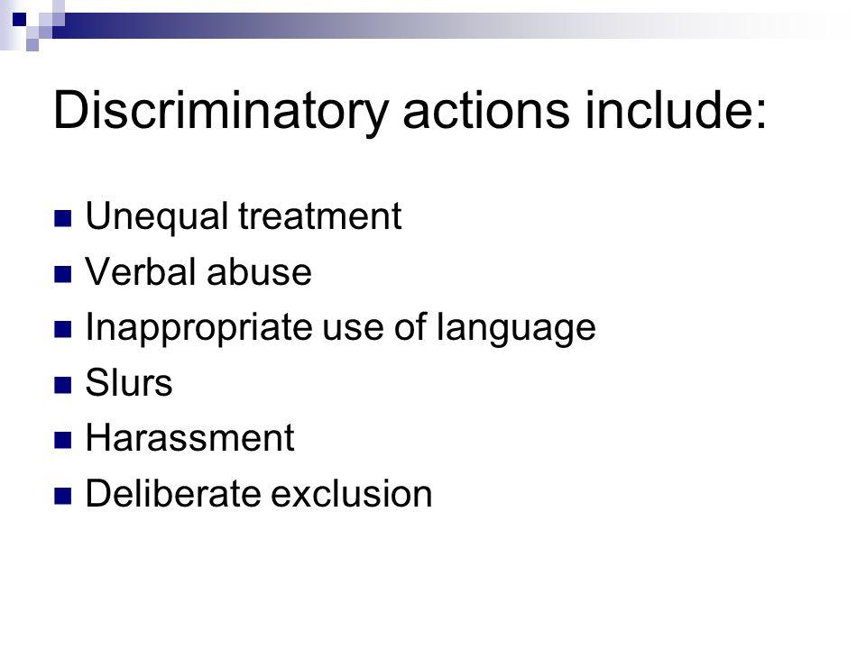 Discriminatory actions include: