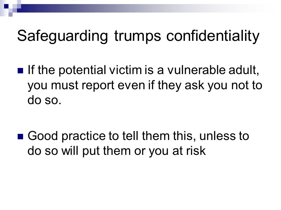 Safeguarding trumps confidentiality