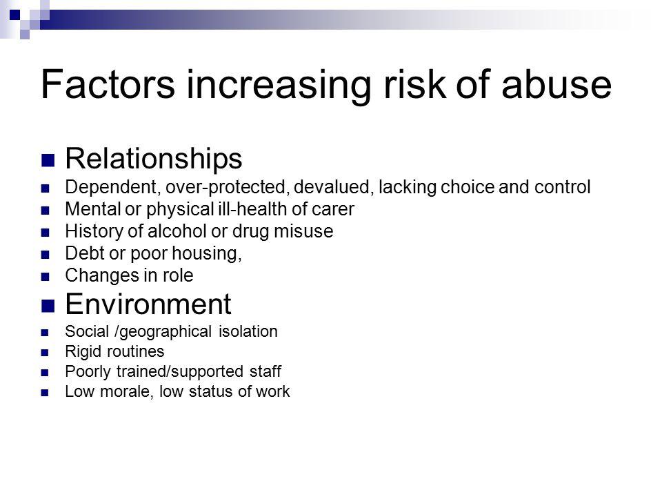 Factors increasing risk of abuse