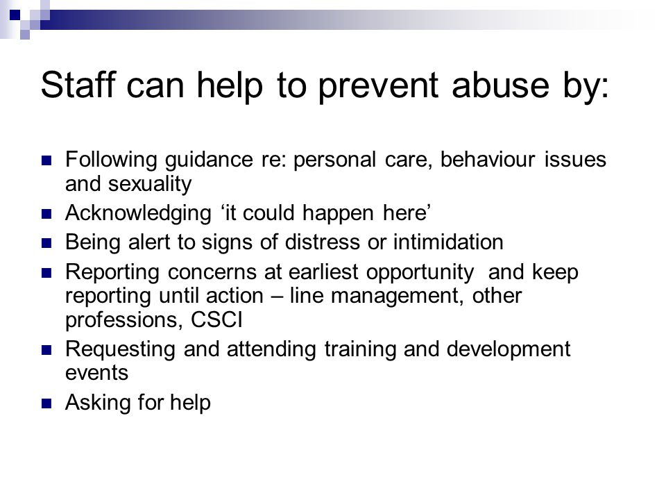 Staff can help to prevent abuse by: