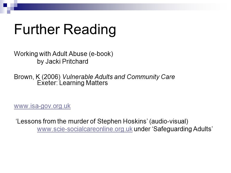 Further Reading Working with Adult Abuse (e-book) by Jacki Pritchard