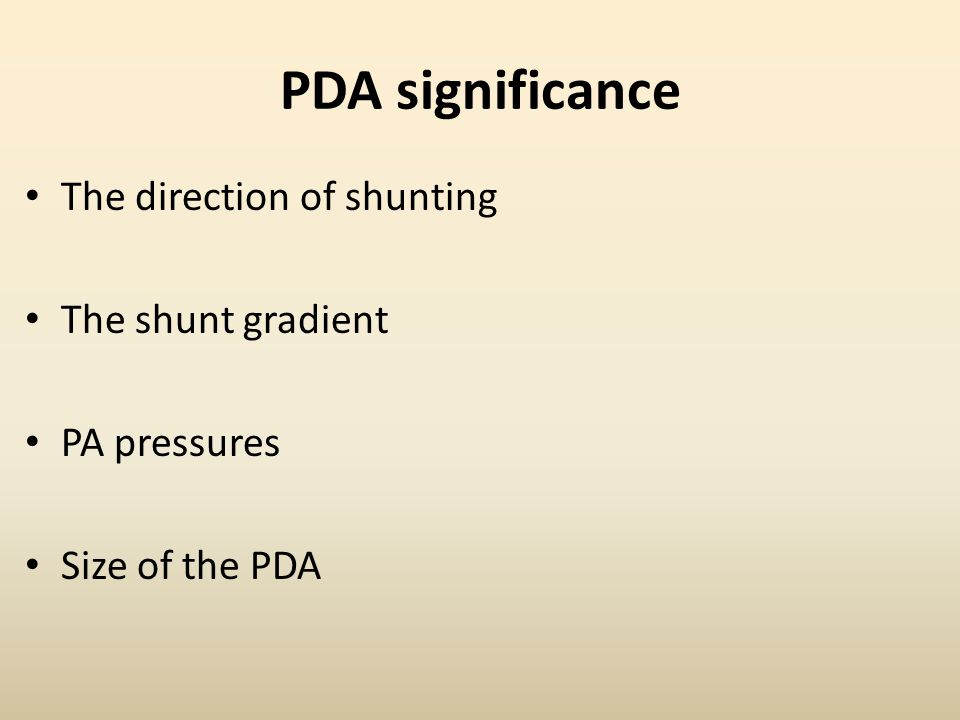 PDA significance The direction of shunting The shunt gradient