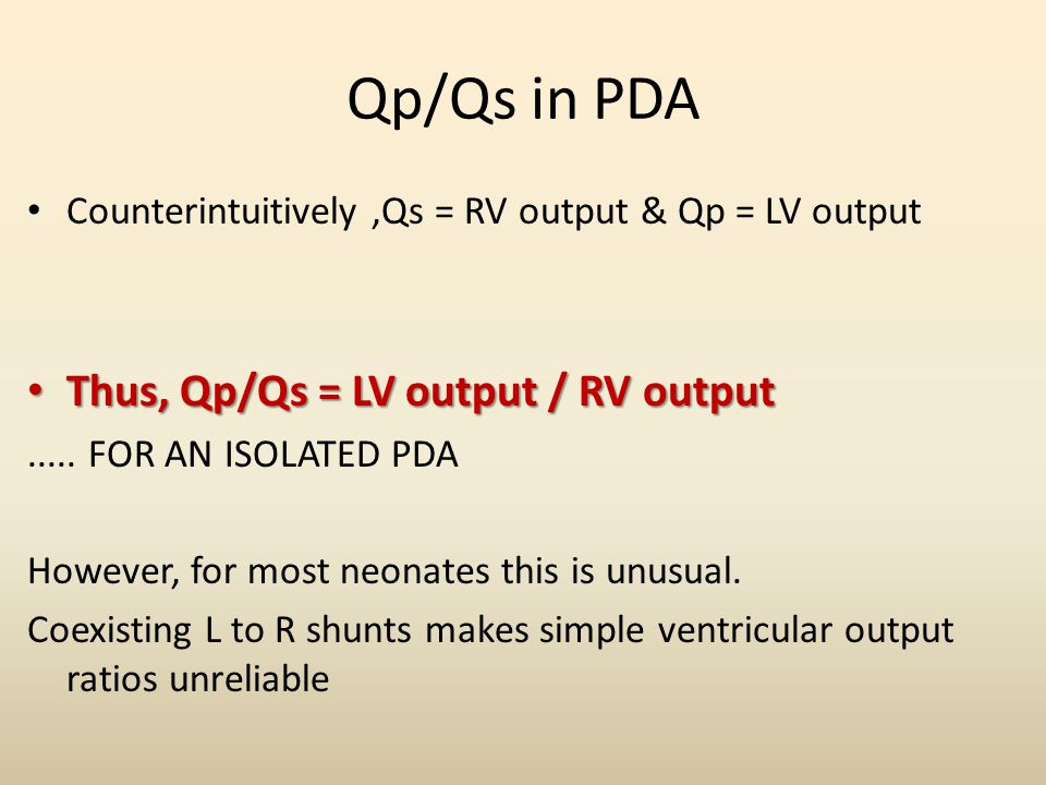 Qp/Qs in PDA Thus, Qp/Qs = LV output / RV output