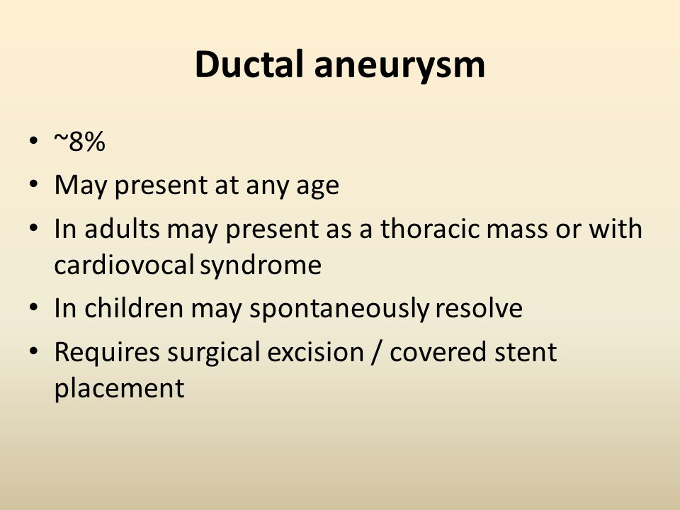 Ductal aneurysm ~8% May present at any age