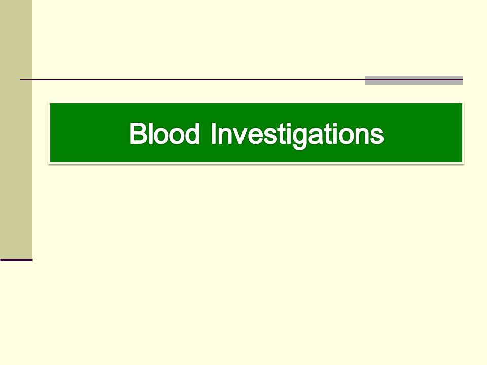 Blood Investigations
