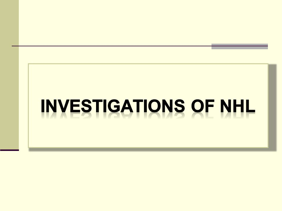 Investigations of NHL