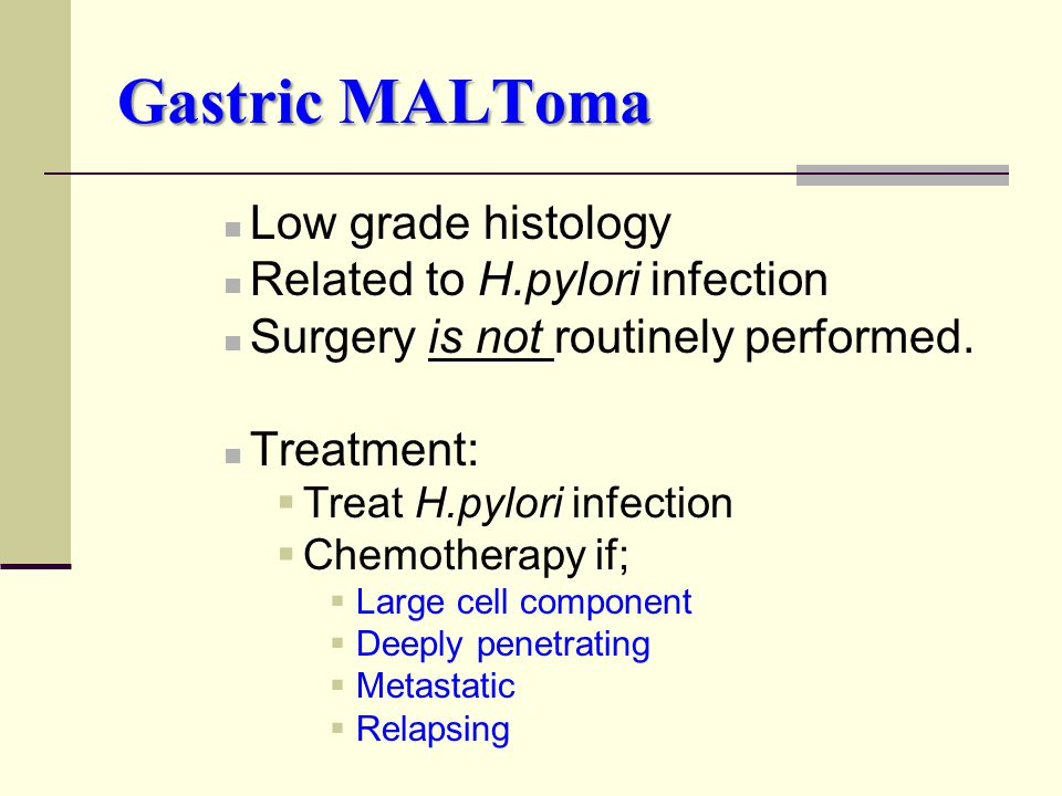 Gastric MALToma Low grade histology Related to H.pylori infection