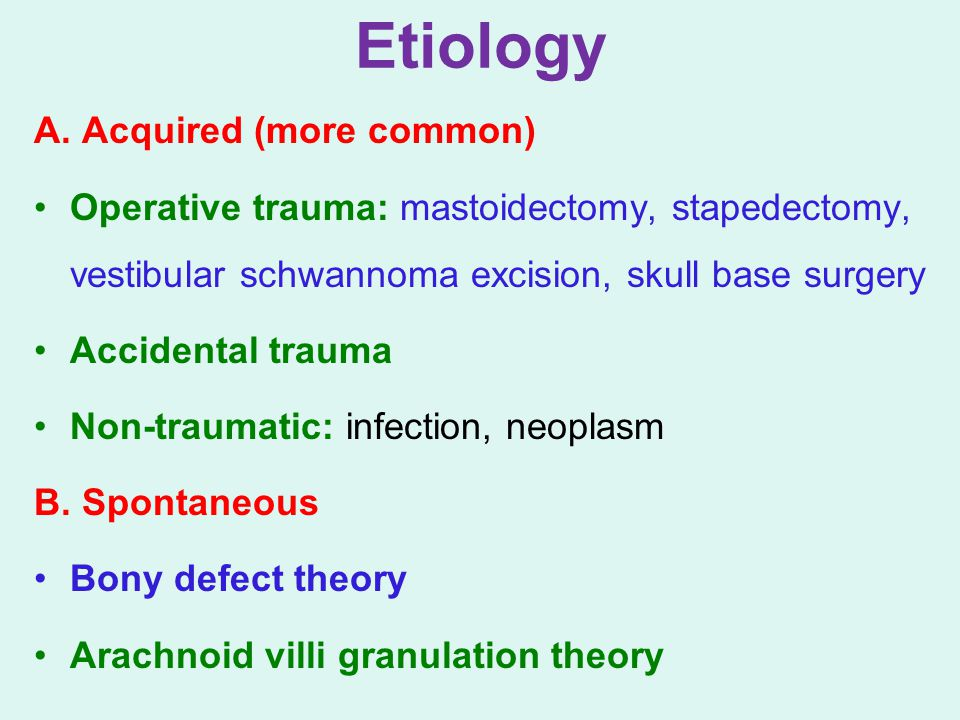 Etiology A. Acquired (more common)