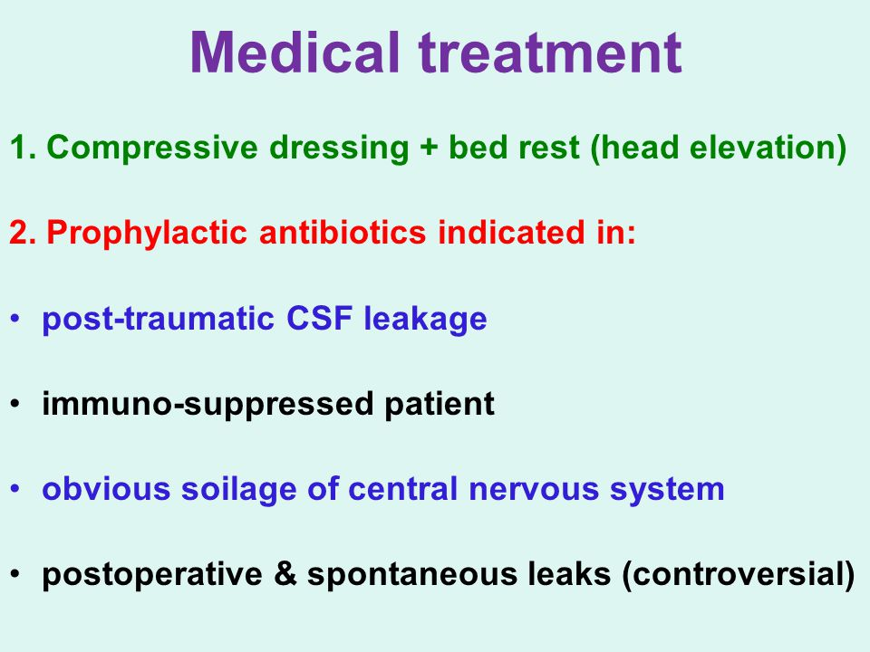 Medical treatment 1. Compressive dressing + bed rest (head elevation)