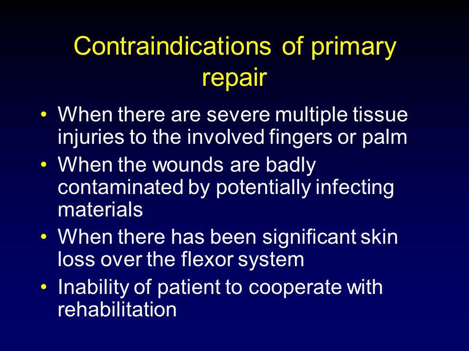 Contraindications of primary repair