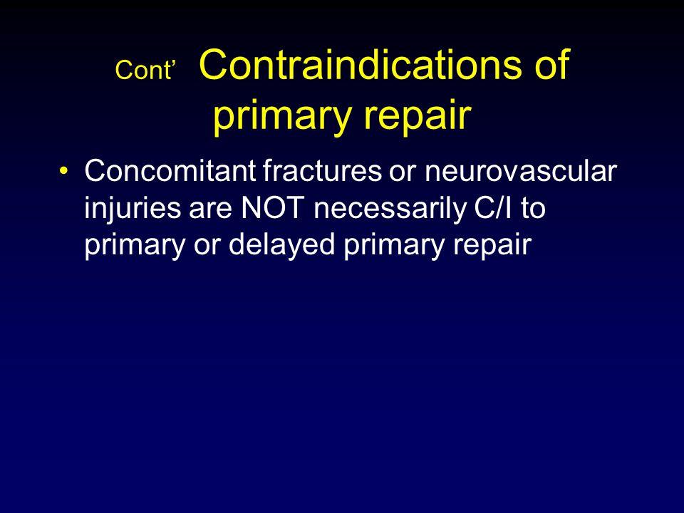 Cont' Contraindications of primary repair