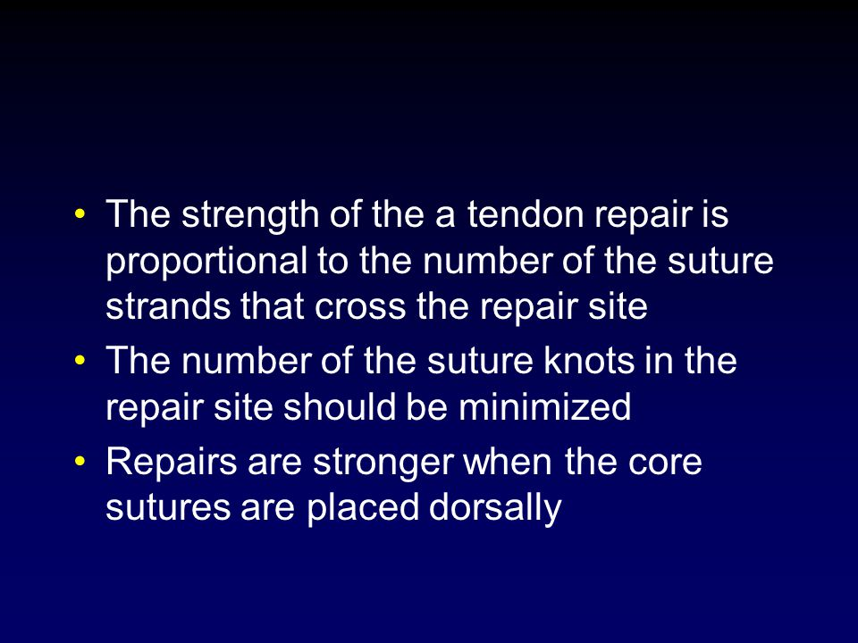 The strength of the a tendon repair is proportional to the number of the suture strands that cross the repair site