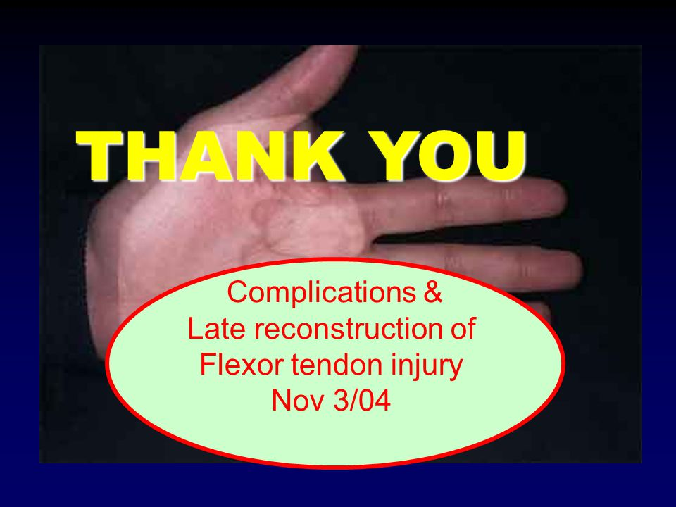 Complications & Late reconstruction of Flexor tendon injury Nov 3/04