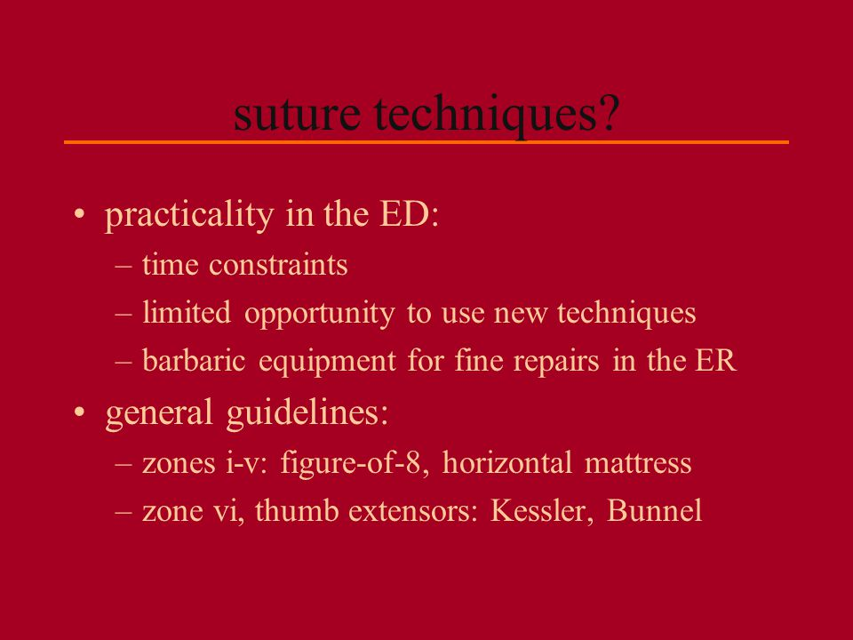 suture techniques practicality in the ED: general guidelines: