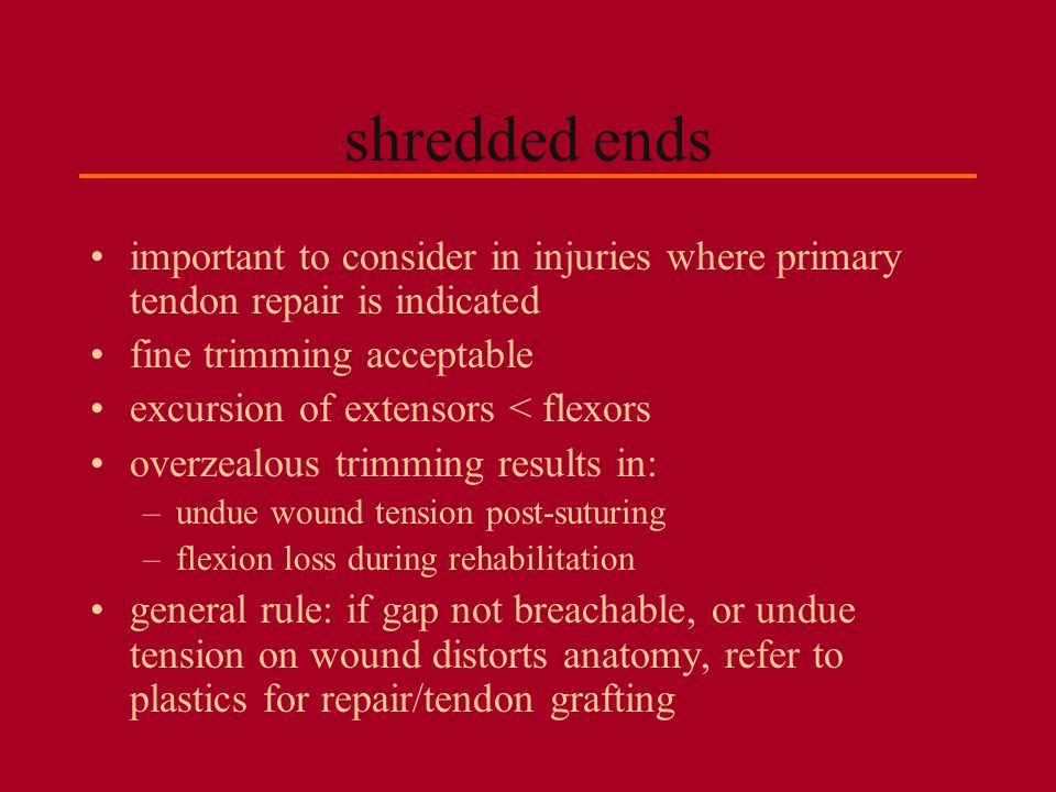 shredded ends important to consider in injuries where primary tendon repair is indicated. fine trimming acceptable.