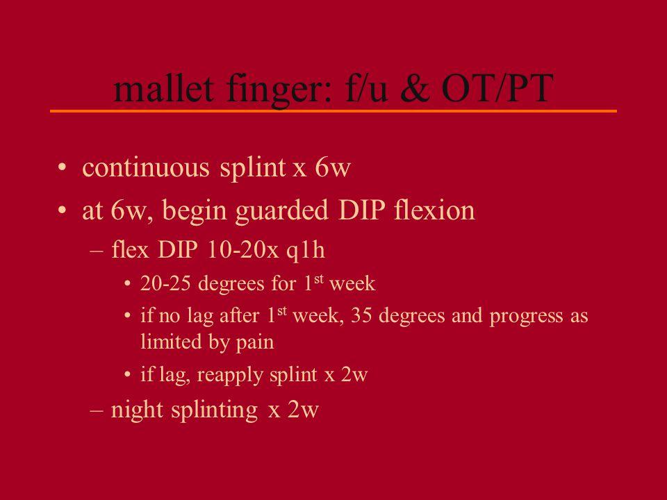 mallet finger: f/u & OT/PT