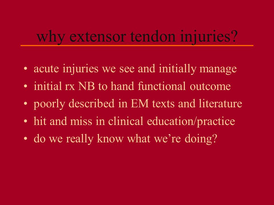 why extensor tendon injuries