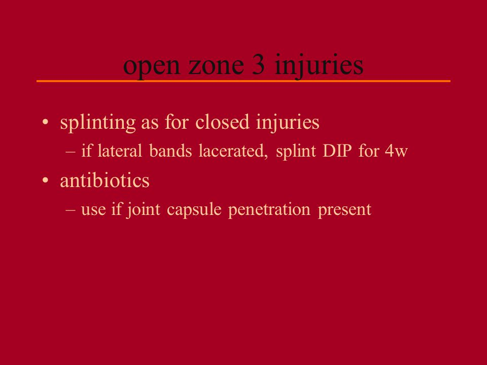 open zone 3 injuries splinting as for closed injuries antibiotics