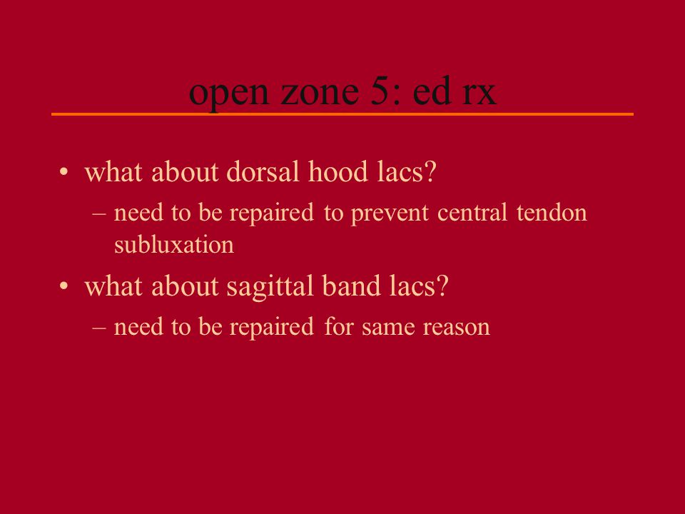 open zone 5: ed rx what about dorsal hood lacs