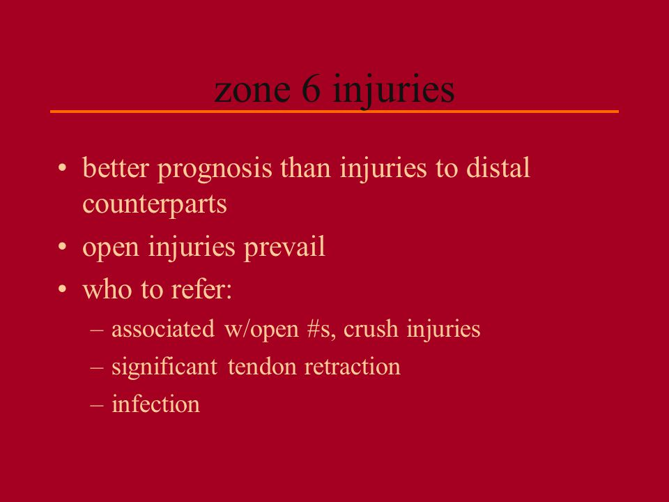 zone 6 injuries better prognosis than injuries to distal counterparts