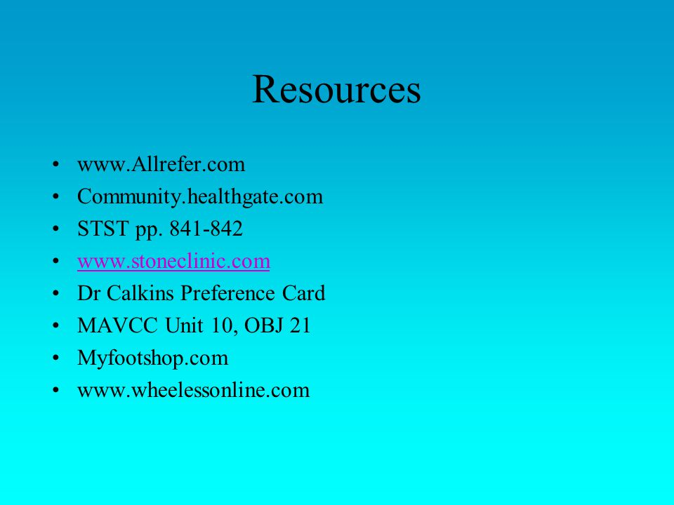 Resources www.Allrefer.com Community.healthgate.com STST pp. 841-842