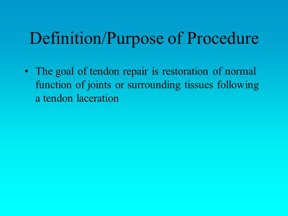 Definition/Purpose of Procedure