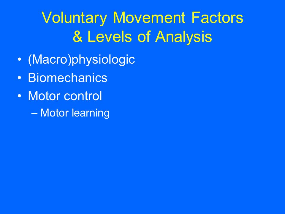 Voluntary Movement Factors & Levels of Analysis