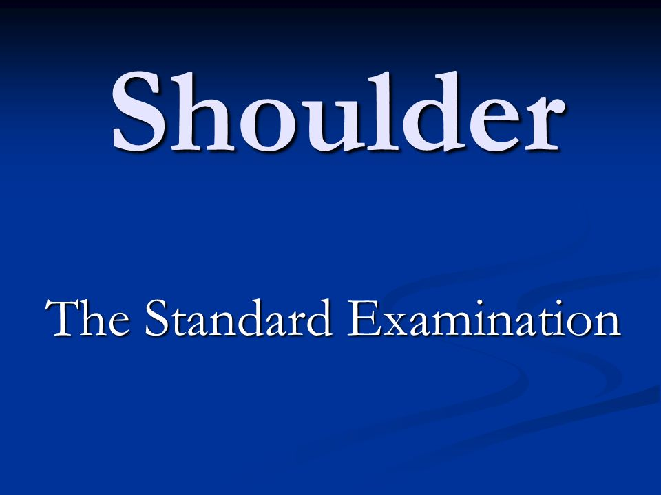 The Standard Examination