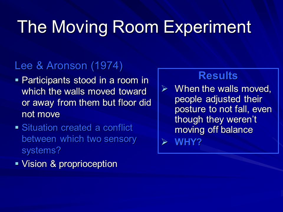 The Moving Room Experiment