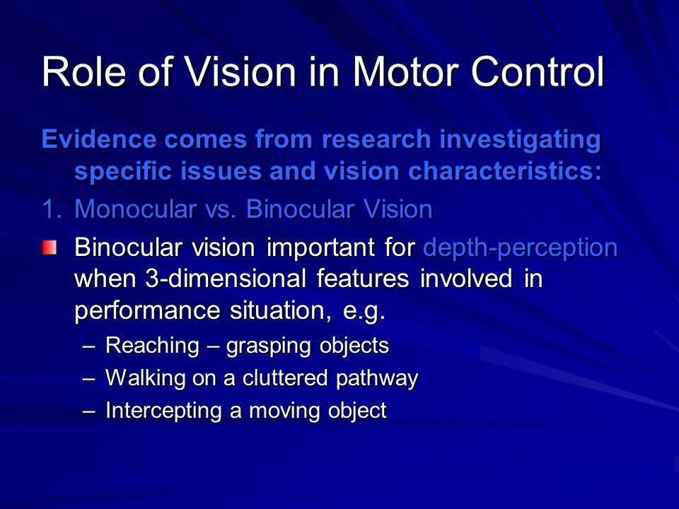 Role of Vision in Motor Control