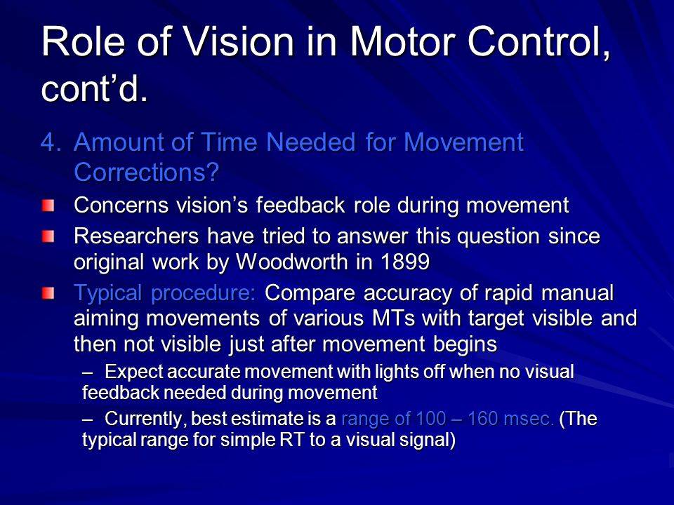 Role of Vision in Motor Control, cont'd.