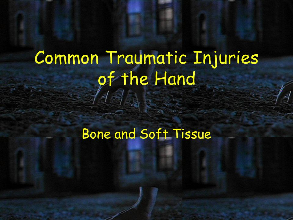 Common Traumatic Injuries of the Hand