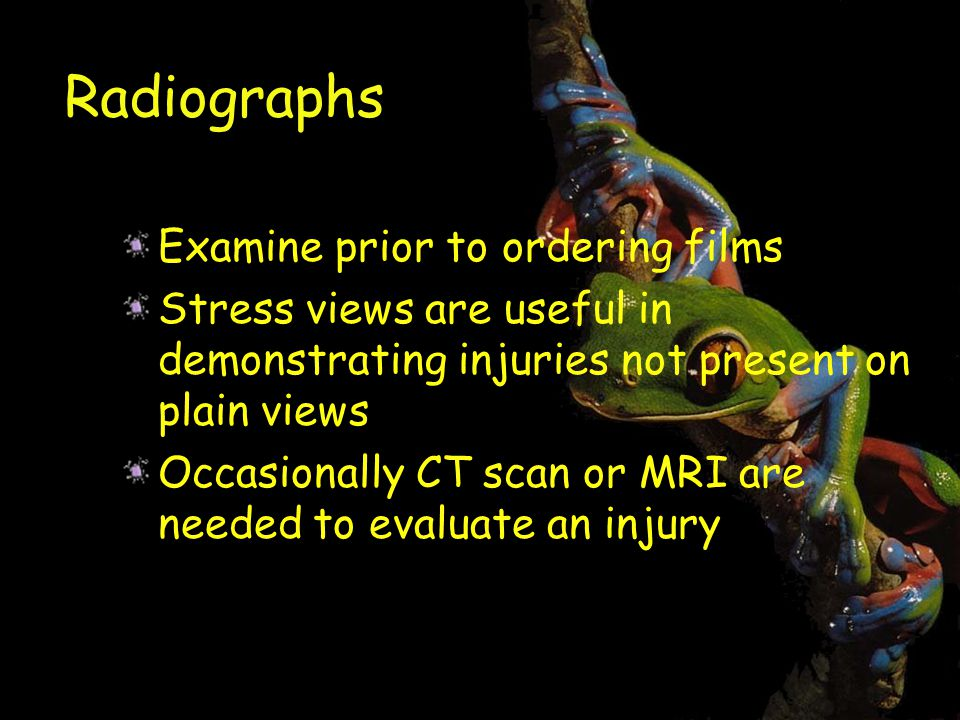 Radiographs Examine prior to ordering films