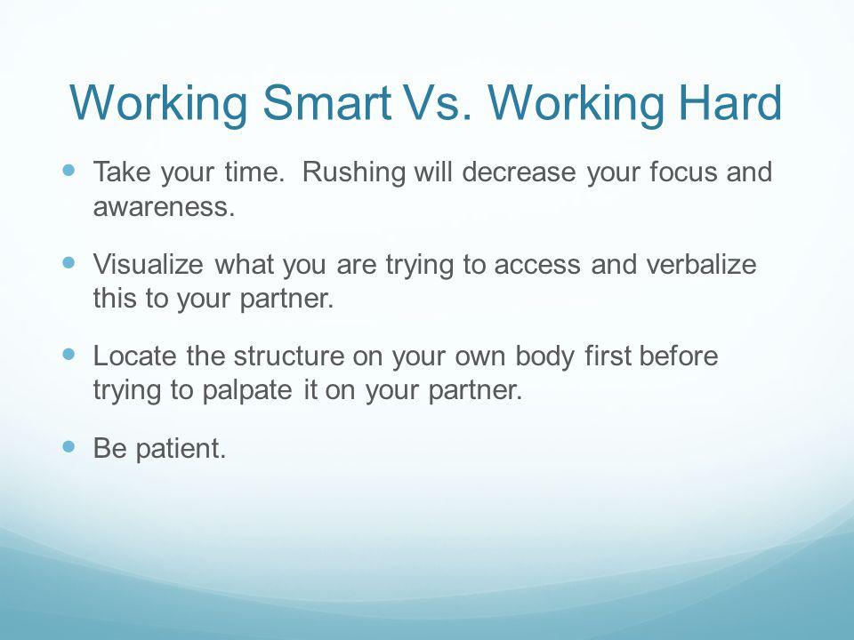 Working Smart Vs. Working Hard