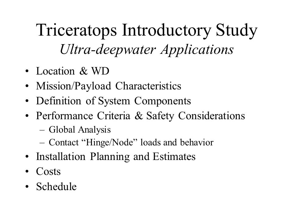 Triceratops Introductory Study Ultra-deepwater Applications
